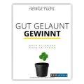 Gute Laune gewinnt – Dr. Helmut Fuchs